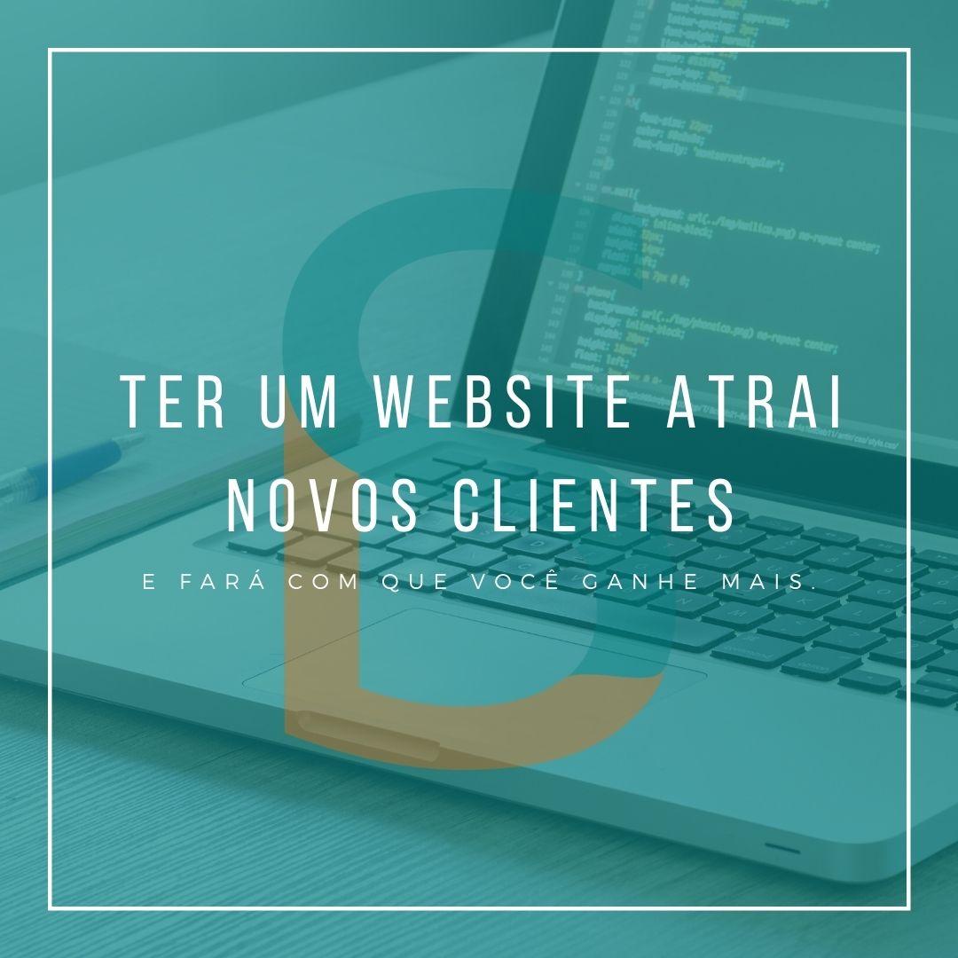 Ter um website atrai novos clientes para sua empresa e fará com que você ganhe mais.