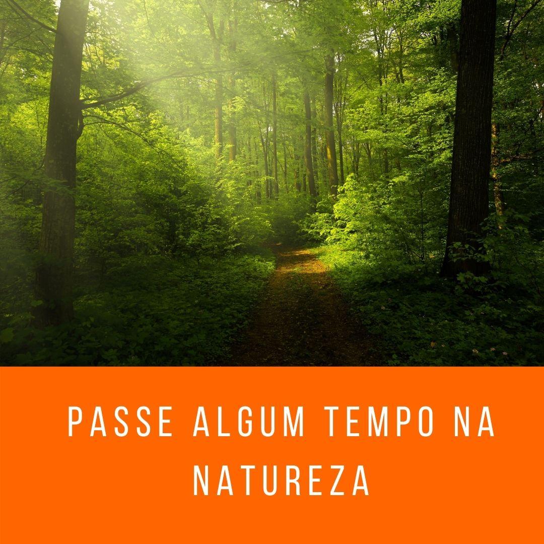 Passe algum tempo na natureza