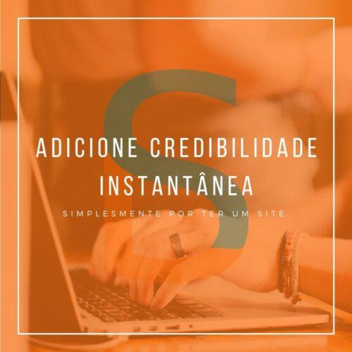 Adicione credibilidade instantânea ao seu negócio simplesmente por ter um site.