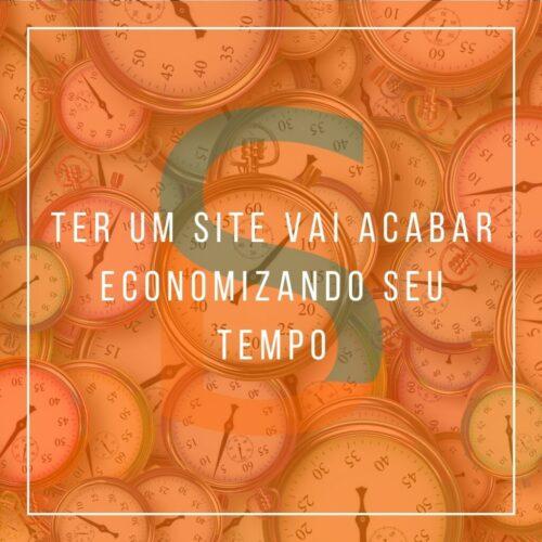 Ter um site vai acabar economizando seu tempo.